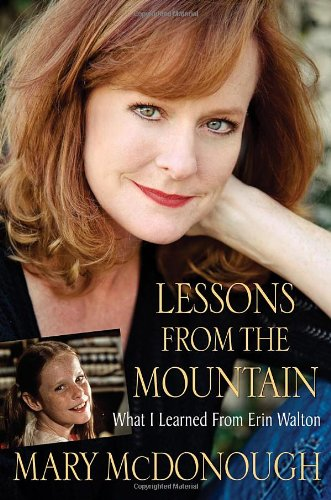Lessons from the Mountain: What I Learned from Erin Walton: McDonough, Mary, Nault, Beverly