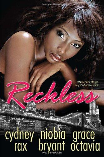 Reckless: Bryant, Niobia, Octavia,