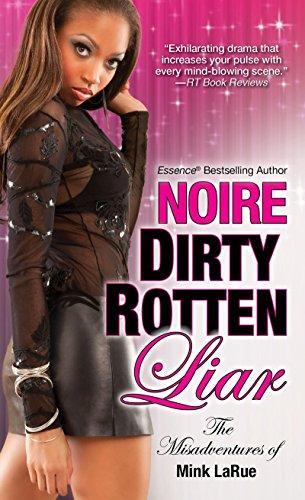 Dirty Rotten Liar (Misadventures of Mink LaRue): Noire