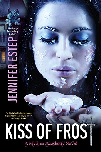 9780758266941: Estep, J: Kiss Of Frost (Mythos Academy)