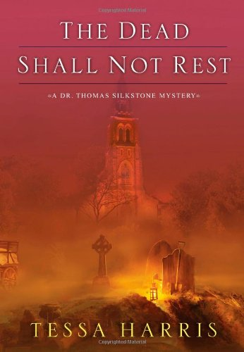 9780758266996: The Dead Shall Not Rest (Dr. Thomas Silkstone Mysteries) (Dr. Thomas Silkstone Mystery)