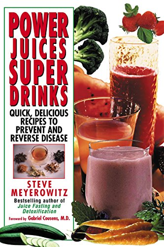 9780758267122: Power Juices, Super Drinks: Quick, Delicious Recipes to Prevent and Reverse Disease
