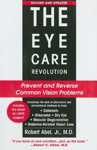 9780758268594: The Eye Care Revolution: Prevent and Reverse Common Vision Problems
