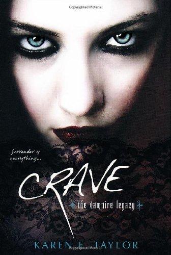 Crave (Vampire Legacy): Taylor, Karen E.