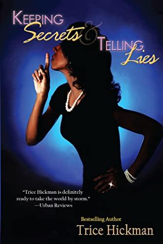 Keeping Secrets & Telling Lies: Trice Hickman