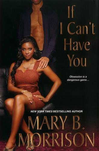If I Can't Have You: Morrison, Mary B.