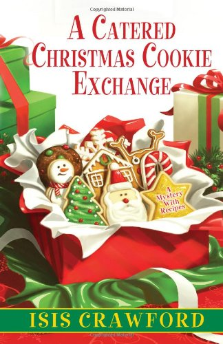 9780758274892: A Catered Christmas Cookie Exchange (A Mystery With Recipes)