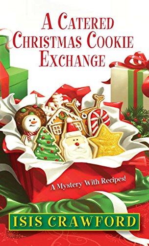9780758274908: A Catered Christmas Cookie Exchange (A Mystery With Recipes)
