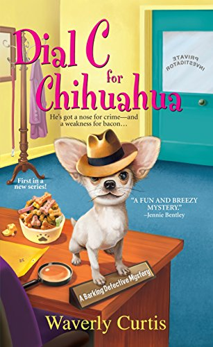9780758274953: Dial C For Chihuahua (A Barking Detective Mystery)