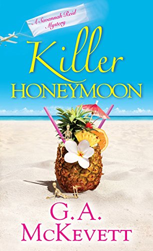 Killer Honeymoon (A Savannah Reid Mystery): McKevett, G. A.