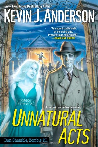 9780758277367: Unnatural Acts (Dan Shamble Zombie P. I.)