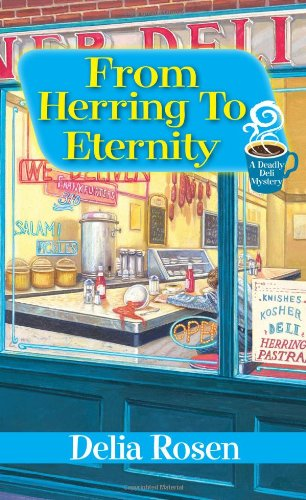 9780758281999: From Herring to Eternity (A Deadly Deli Mystery)