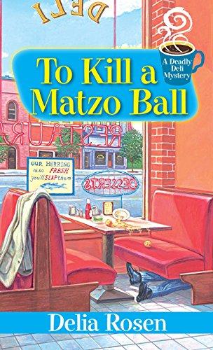9780758282019: To Kill a Matzo Ball: (A Deadly Deli Mystery)