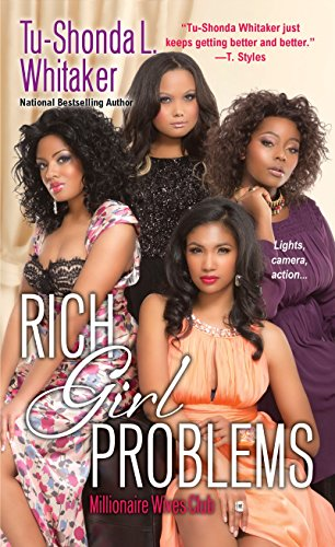 Rich Girl Problems (Millionaire Wives Club): Whitaker, Tu-Shonda L.