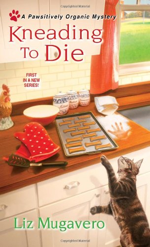 9780758284785: Kneading to Die (A Pawsitively Organic Mystery)