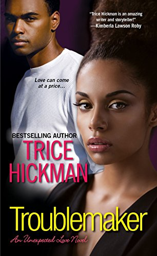 9780758287267: Troublemaker (An Unexpected Love Novel)