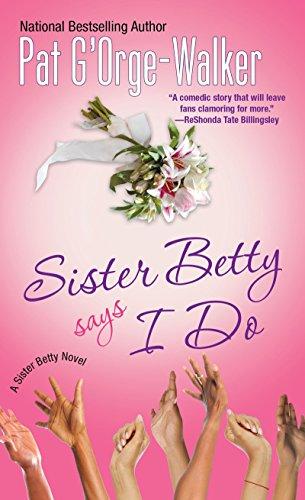 9780758289858: Sister Betty Says I Do (Sister Betty Novels)