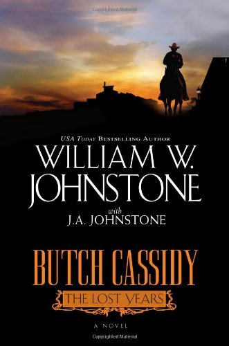 Butch Cassidy the Lost Years: Johnstone, William W., Johnstone, J.A.