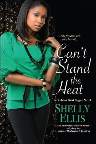 9780758290366: Can't Stand the Heat (A Gibbons Gold Digger Novel)