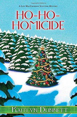 Ho-Ho-Homicide (A Liss MacCrimmon Mystery): Dunnett, Kaitlyn