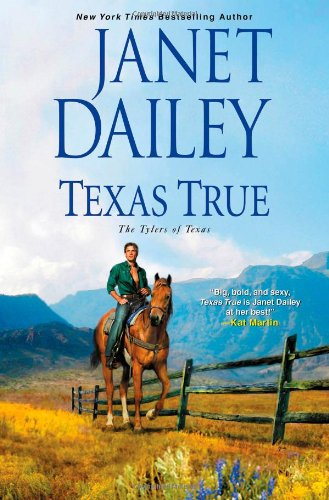 Texas True (The Tylers of Texas): Dailey, Janet