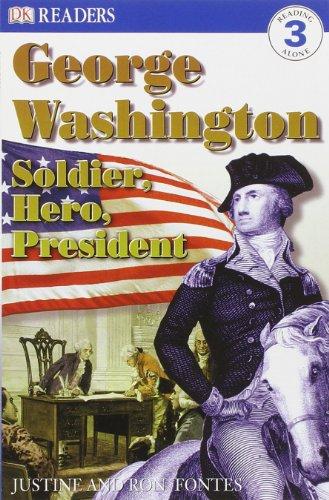 George Washington: Soldier, Hero, President (DK Readers: Level 3): Fontes, Justine, Fontes, Ron