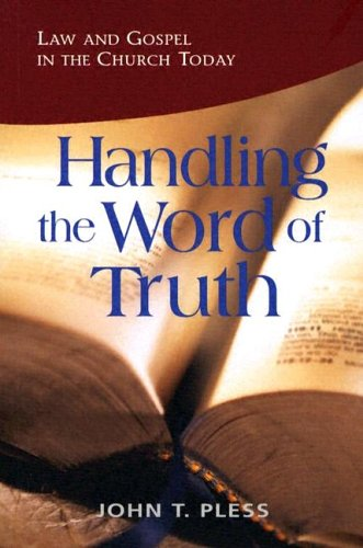 9780758600202: Handling The Word Of Truth: Law And Gospel In The Church Today