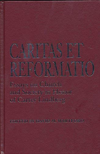 9780758600387: Charitas Et Reformatio: Essays on Church and Society in Honor of Carter Lindberg