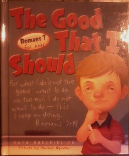 9780758603920: The Good That I Should: Roman 7 for Kids