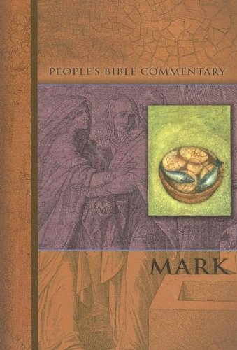 Mark (People's Bible Commentary): Harold E. Wicke