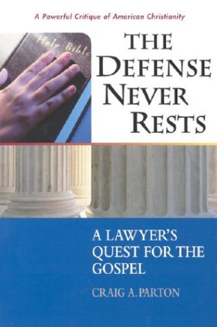 9780758604828: The Defense Never Rests: A Lawyer's Quest for the Gospel