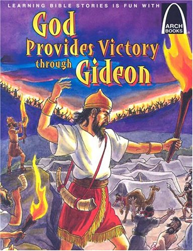 God Provides Victory through Gideon - Arch Books: Joanne Bader
