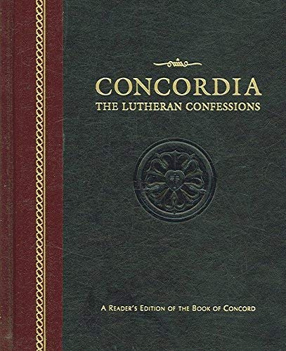 Concordia: The Lutheran Confessions--A Readers Edition of the Book of Concord
