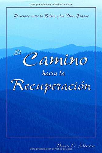 Camino hacia la recuperacion (The Road to Recovery) (Spanish Edition): Morreim, Dennis