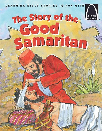 The Story of the Good Samaritan -: Concordia Publishing House