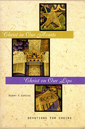 9780758609755: Christ in Our Hearts, Christ on Our Lips: Devotions for Choirs