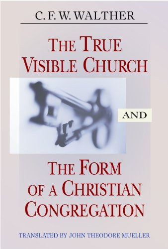 9780758609908: The True Visible Church and the Form of a Christian Congregation