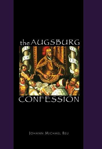 The Augsburg Confession: Johann Michael Reu