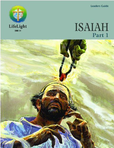9780758610218: LifeLight: Isaiah, Part 1 - Leaders Guide (Life Light In-Depth Bible Study)