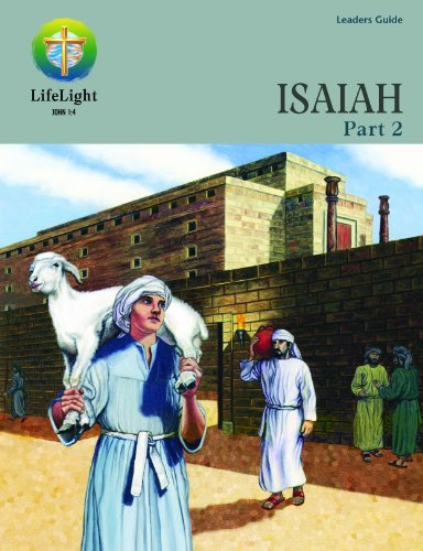 9780758610294: LifeLight: Isaiah, Part 2 - Leaders Guide (Life Light In-Depth Bible Study)
