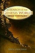 9780758611000: In Search of the Genesis World: Debunking the Evolution Myth