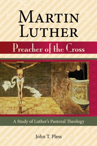 9780758611130: Martin Luther Preacher of the Cross