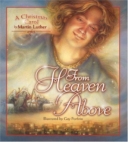 From Heaven Above: A Christmas Carol: Luther, Martin