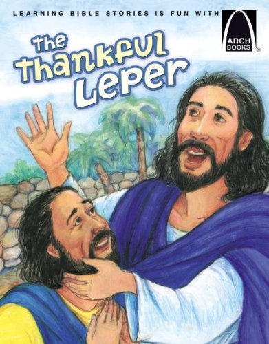 The Thankful Leper : The Story of: Cynthia A. Hinkle