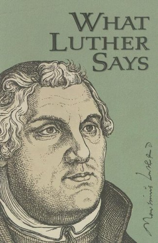 What Luther Says: Ewald M. Plass