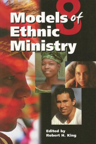 8 Models of Ethnic Ministry: Outreach Alive!: King, Robert H.