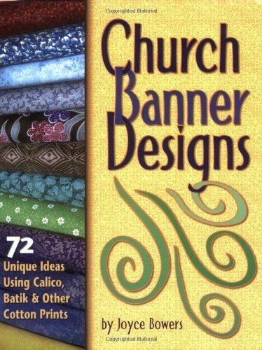 Church Banner Designs: 72 Unique Ideas Using: Joyce Bowers