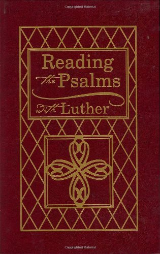9780758613752: Reading the Psalms with Luther