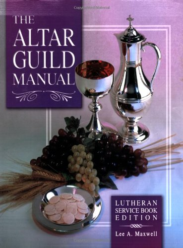 9780758613769: The Altar Guild Manual: Lutheran Service Book Edition