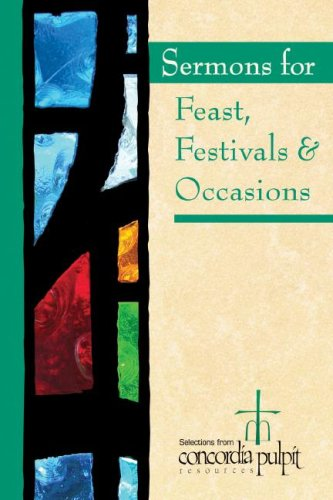 9780758613783: Sermons for Feasts, Festivals, & Special Occasions with CDROM (Selections from Concordia Pulpit Resources)